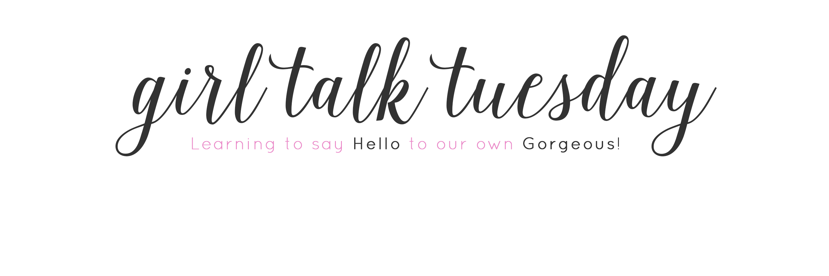 Girl Talk Tuesday Angela Lanter Hello Gorgeous