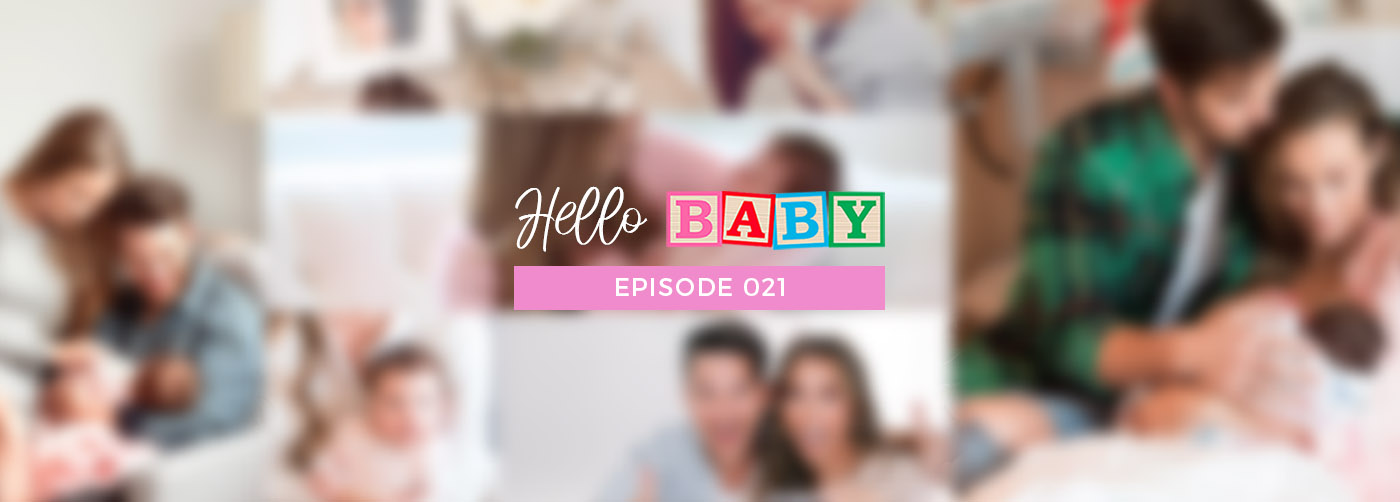 Hello Baby Episode 21: 6 Month Update