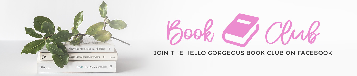 Join the Hello Gorgeous Book Club on Facebook