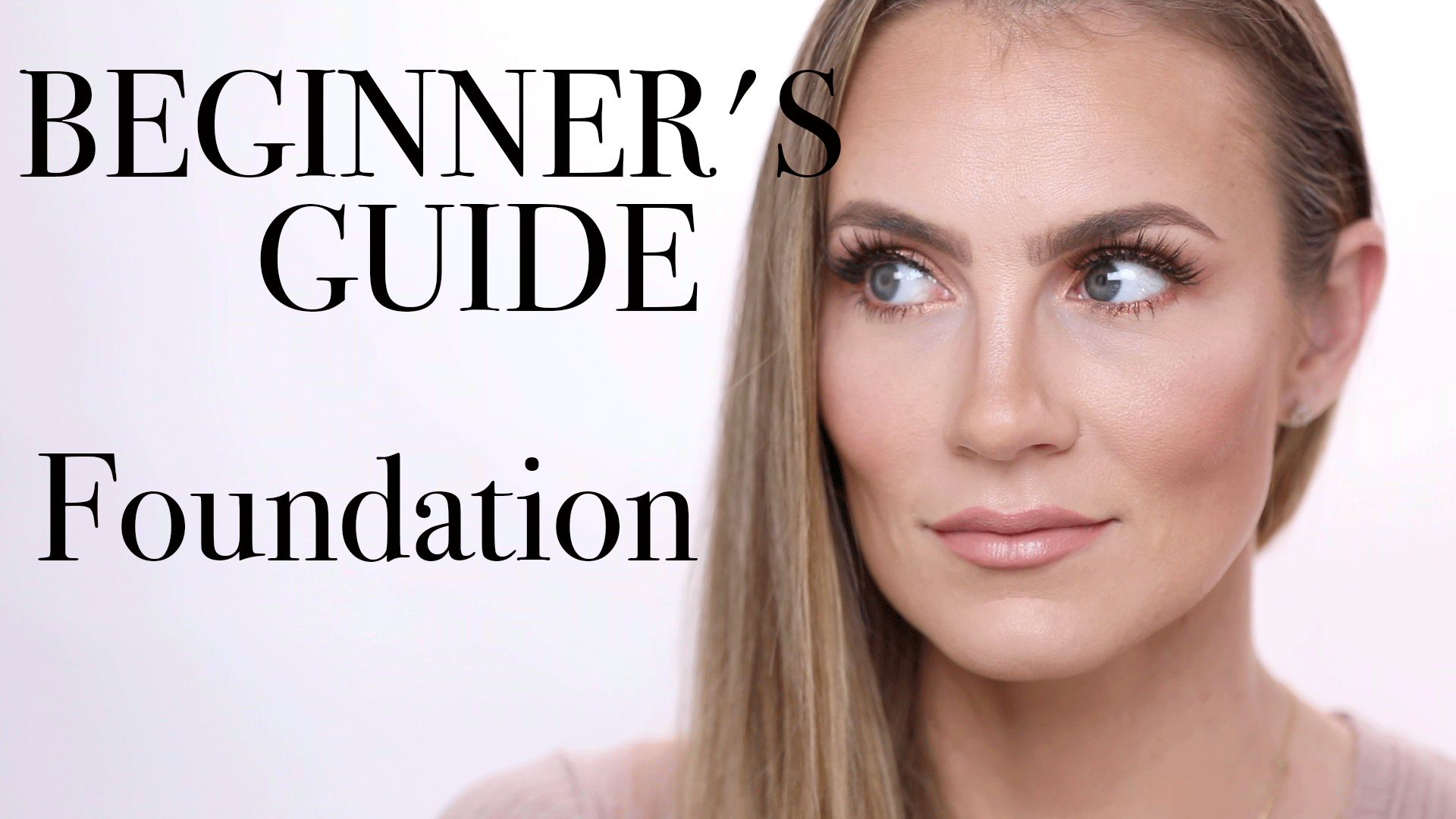 The Beginner's Guide to Makeup: Foundation