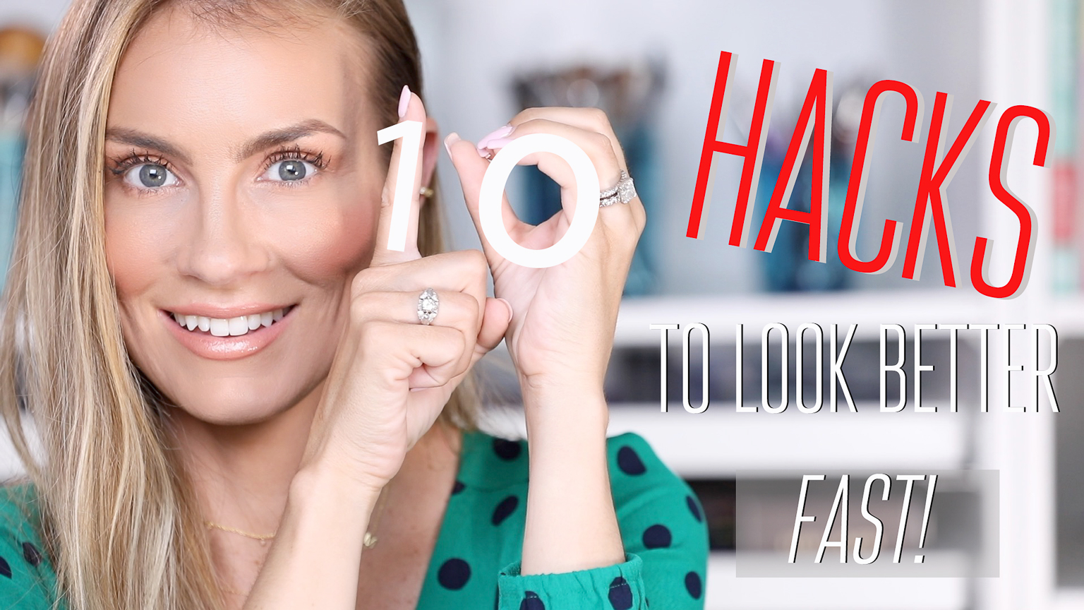 How to Look Good Fast: 10 Hacks